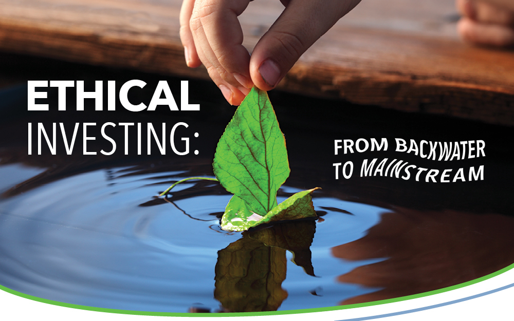 ethical investments The spectacular growth of ethical and environmental investments shows that increasing numbers of people want their money used wisely to make a better world.